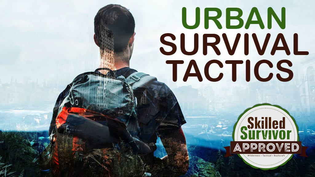 urban survival tactics skilled survivor