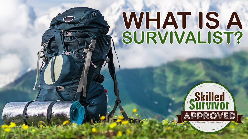 What is a Survivalist?