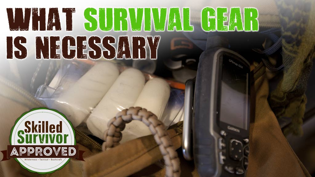 what-survival-gear-is-necessary-skilled-survivor